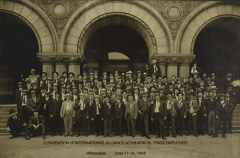 CONVENTION of INTERNATIONAL ALLIANCE of THEATRICAL STAGE EMPLOYEES Milwaukee June 11-16, 1904